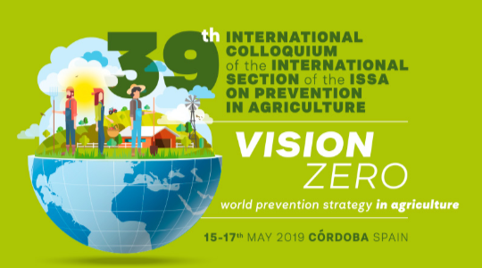 """Vision Zero: World Prevention Strategy in Agriculture"". 39th International Colloquium of the International Section of the ISSA on Prevention in Agriculture"