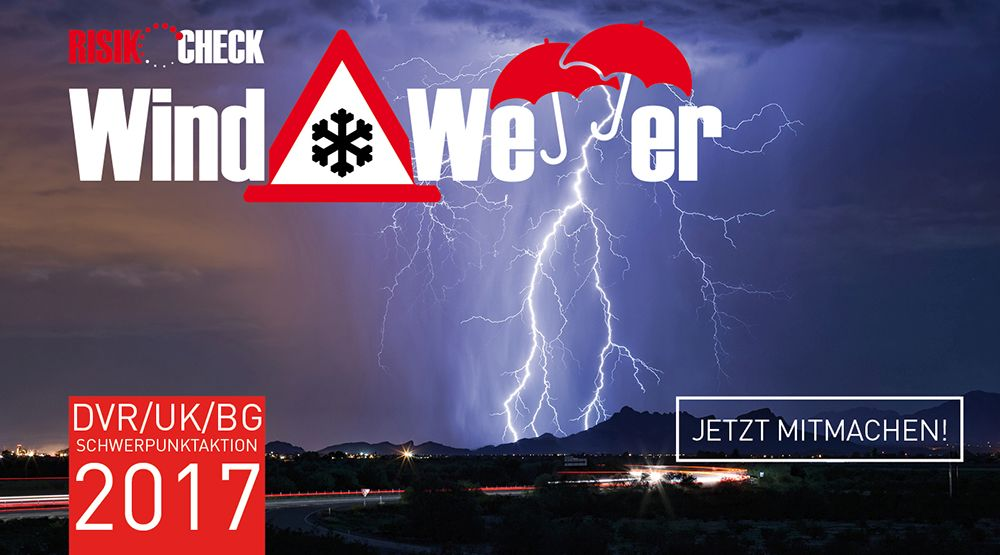 "DVR/UK/BG-Schwerpunktaktion Risiko-Check ""Wind & Wetter"" (2017)"